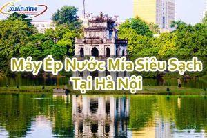 Máy Ép Nước Mía Siêu Sạch Tại Hà Nội