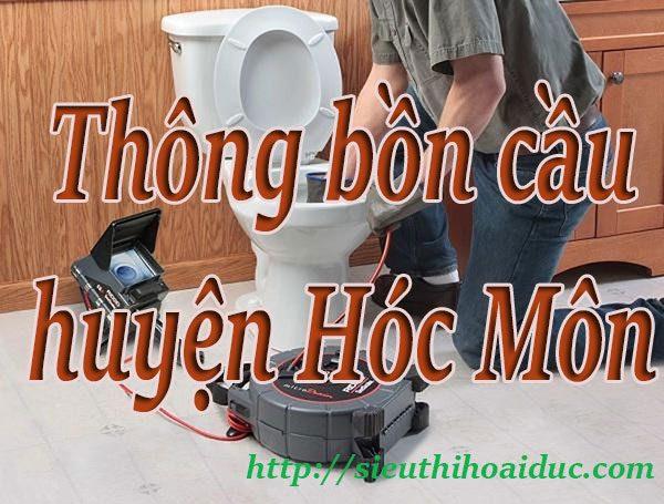 Thông bồn cầu huyện Hóc Môn chuyên nghiệp